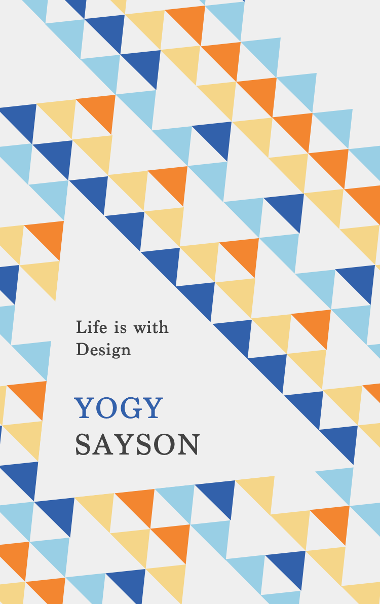 Life is with design Yogy Sayson